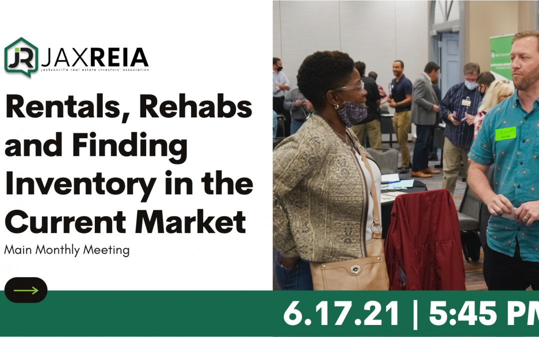 Main Monthly Meeting: Rentals, Rehabs and Finding Inventory in the Current Market
